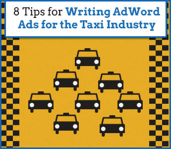8 Tips for Writing AdWords Ads for the Taxi Industry