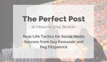 The Perfect Post; Real-Life Tactics for Social Media Success with Guy Kawasaki [Inbound14]