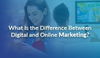 What is the Difference Between Digital and Online Marketing?