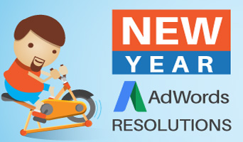 10 AdWords Resolutions That Will Help Make Your Life Easier in 2016