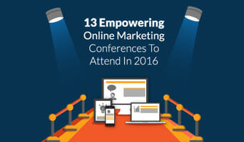 13 Empowering Online Marketing Conferences To Attend In 2016