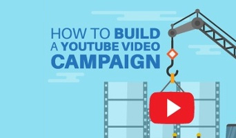How To Build and Optimize Your First YouTube Campaign