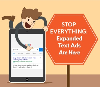 Stop Everything: Expanded Text Ads Are Here