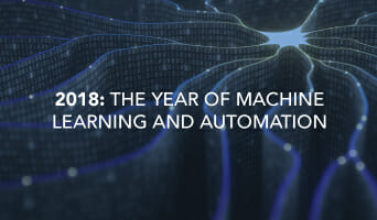 2018: The Year of Machine Learning and Automation