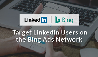 Target LinkedIn Users on the Bing Ads Network