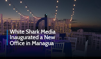 White Shark Media Inaugurated a New Office in Managua