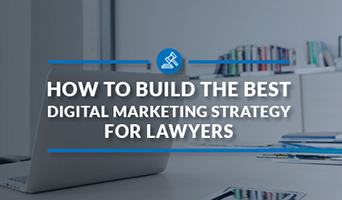How to Build the Best Digital Marketing Strategy for Lawyers