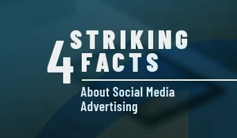 4 Striking Facts About Social Media Advertising You May Not Know
