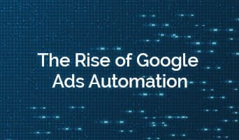The Rise of Google Ads Automation