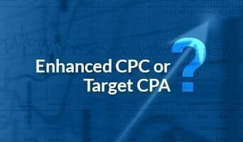 Enhanced CPC or Target CPA?
