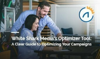 White Shark Media's Optimizer Tool: A Clear Guide to Optimizing Your Campaigns