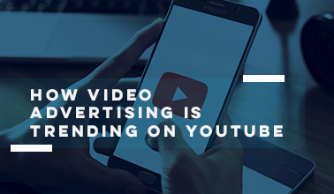 How Video Advertising Is Trending on YouTube