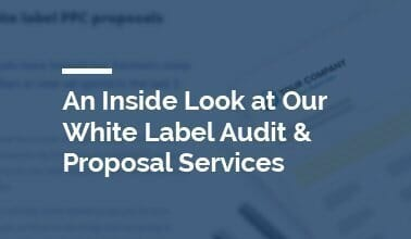 An Inside Look at Our White Label Audit & Proposal Services