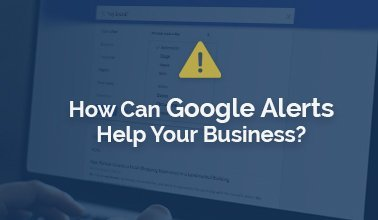 How Can Google Alerts Help Your Business?