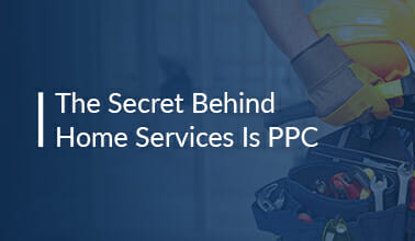 The Secret Behind Home Services Is PPC