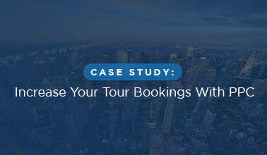 Case Study: Increase Your Tour Bookings With PPC