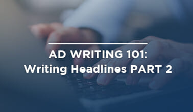 Ad Writing 101: Writing Headlines PART 2