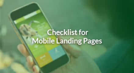 The PPC Strategist's Checklist for Mobile Landing Pages