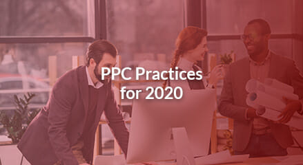 Goals & Trends: PPC Practices for 2020