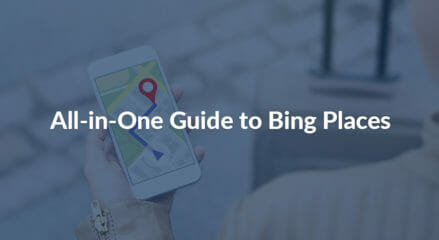 All-in-One Guide to Bing Places