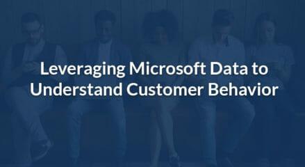Leveraging Microsoft Data to Understand Customer Behavior