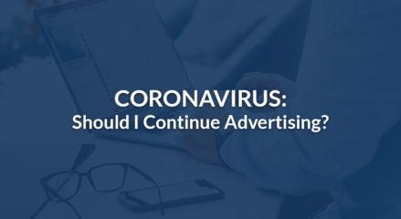 Coronavirus: Should I Continue Advertising?